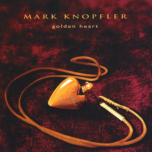 Play & Download Golden Heart by Mark Knopfler | Napster