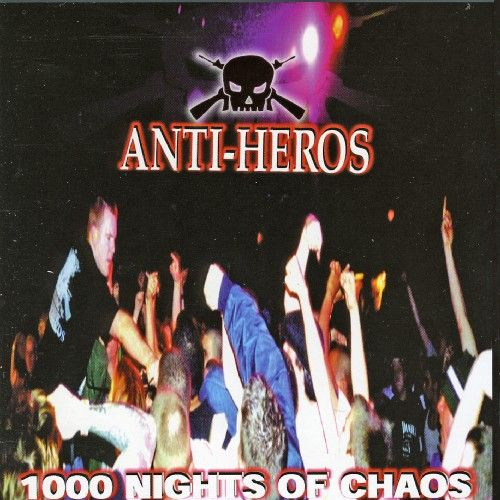 Play & Download 1000 Nights Of Chaos by Anti-Heros | Napster