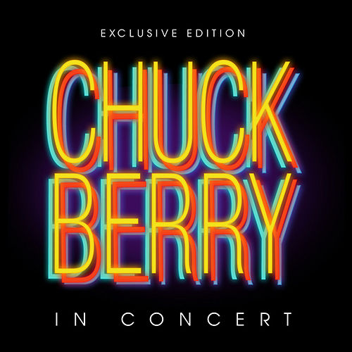 Play & Download Chuck Berry In Concert by Chuck Berry | Napster