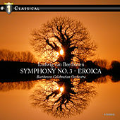 Play & Download Beethoven Symphony No. 3 - Eroica by Beethoven Celebration Orchestra | Napster