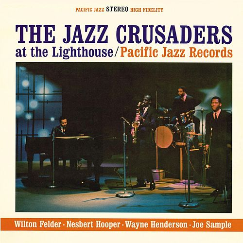 The Jazz Crusaders At The Lighthouse by The Crusaders