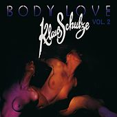 Play & Download Body Love 2 by Klaus Schulze | Napster