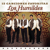Play & Download 15 Canciones Favoritas by Los Humildes | Napster
