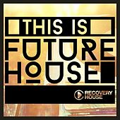 Play & Download This Is Future House by Various Artists | Napster