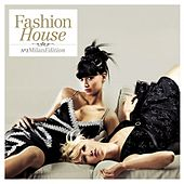 Play & Download Fashion House - No.1 Milan Edition (Compiled by Henri Kohn) by Various Artists | Napster