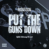 Put the Guns Down - Single by Monsoon