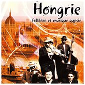 Play & Download Hongrie (Folklore et musique gypsie) by Various Artists | Napster