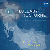 Lullaby & Nocturne for Violin and Piano by Peter Collins