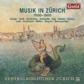 Musik in Zürich Von 1500-1900 by Various Artists