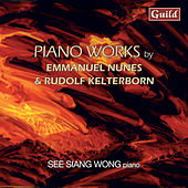 Play & Download Nunes: Litanies Du Feu Et De La Mer & Kelterborn: Piano Pieces 1-13 by See Siang Wong | Napster