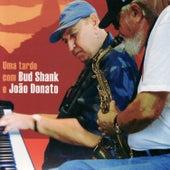 Play & Download Uma tarde com Bud Shank e João Donato by João Donato | Napster