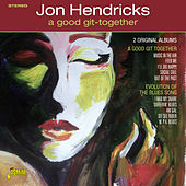 A Good Git-Together von Jon Hendricks