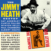 Play & Download The Jimmy Heath Sextet & Orchesta. The Thumper / Really Big! by Jimmy Heath | Napster
