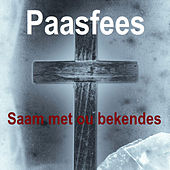 Play & Download Paasfees Saam met ou Bekendes by Various Artists | Napster