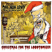 Play & Download Christmas for the Lobotomizer by One Man Army And The Undead Quartet | Napster