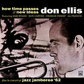 Don Ellis. How Time Passes / New Ideas / In Concert at Jazz Jamboree '62 by Don Ellis