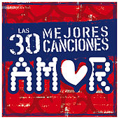 Play & Download Las 30 Mejores Canciones de Amor by Various Artists | Napster
