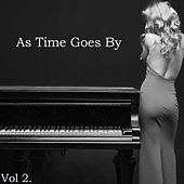 Play & Download As Time Goes by Vol. 2 - Relaxing Cocktail Piano Favorites of the Golden Era by Various Artists | Napster