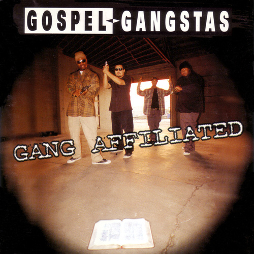 Gang Affiliated by Gospel Gangstas