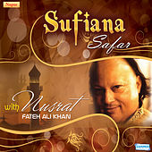 Play & Download Sufiana Safar with Nusrat Fateh Ali Khan by Nusrat Fateh Ali Khan | Napster