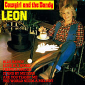 Play & Download Cowgirl and the Dandy by Leon | Napster