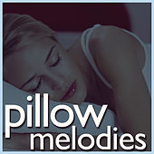 Pillow Melodies by Various Artists