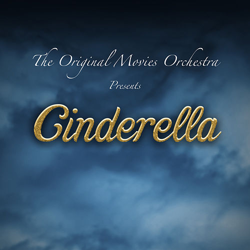 Cinderella by The Original Movies Orchestra