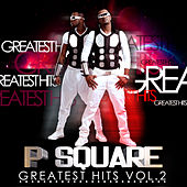 Greatest Hits, Vol. 2 by P-Square