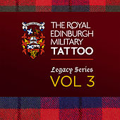Edinburgh Military Tattoo - Legacy Series, Vol. 3 by Various Artists