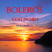 Boleros Con Pasión Volumen 1 by Various Artists