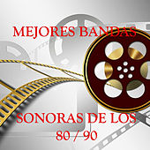 Play & Download Mejores Bandas Sonoras de los 80 - 90 by Various Artists | Napster