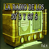 Play & Download La Radio de los 50's y 60's, Vol. 4 by Various Artists | Napster