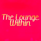 The Lounge Within by Various Artists