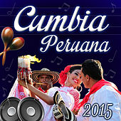 Play & Download Cumbia Peruana 2015 by Various Artists | Napster