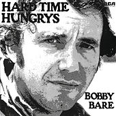 Play & Download Hard Time Hungrys by Bobby Bare | Napster