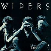 Play & Download Follow Blind by Wipers | Napster