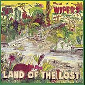 Play & Download Land Of The Lost by Wipers | Napster