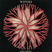 Play & Download The Circle by Wipers | Napster