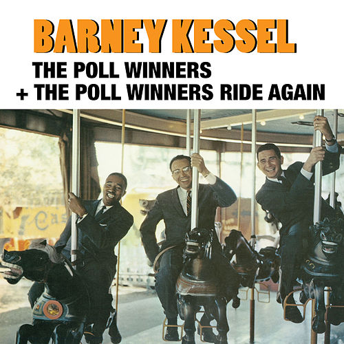 Play & Download The Poll Winners + the Poll Winners Ride Again (feat. Ray Brown and Shelly Manne) by Barney Kessel | Napster
