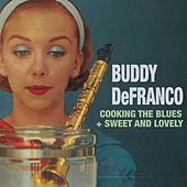 Play & Download Cooking the Blues + Sweet and Lovely (feat. Sonny Clark & Tal Farlow) by Buddy DeFranco | Napster