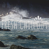 Fresh Chillout by Various Artists