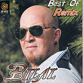 Play & Download Cheb Bilal Best of Remix by Cheb Bilal | Napster