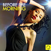 Before the Morning by Various Artists