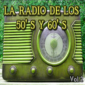 La Radio de los 50's y 60's, Vol. 2 von Various Artists