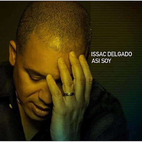 Play & Download Asi Soy by Isaac Delgado | Napster