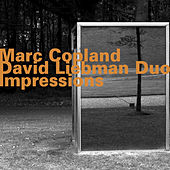 Marc Copland - David Liebman Duo: Impressions by David Liebman
