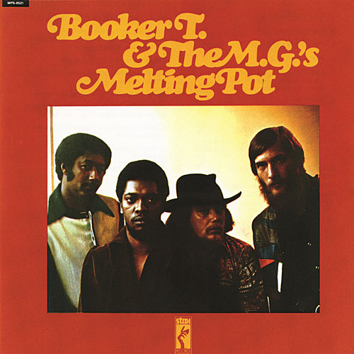Play & Download Melting Pot by Booker T. & The MGs | Napster