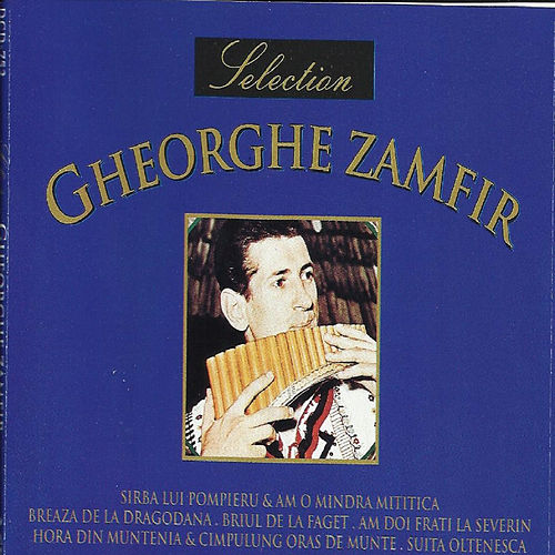 Play & Download Selection Gheorghe Zamfir by Gheorghe Zamfir | Napster