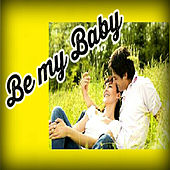 Play & Download Be My Baby by Various Artists | Napster