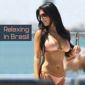 Play & Download Relaxing In Brasil by Various Artists | Napster